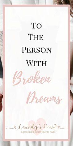 To The Person With Broken Dreams