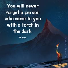 A Person Who Came to You with a Torch in the Dark - Tiny Buddha Poetry Quotes, Words Quotes, Me Quotes, Motivational Quotes, Inspirational Quotes, Sayings, Positive Thoughts, Positive Quotes, Positive Life