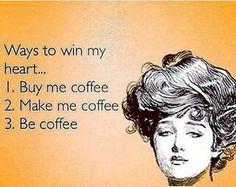 Coffee Ways to win my heart. Buy me coffee. Make me coffee. Be coffee. Coffee Talk, Coffee Is Life, I Love Coffee, Coffee Coffee, Coffee Lovers, Coffee Break, Drink Coffee, Starbucks Coffee, Easy Coffee