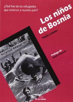 Los niños de Bosnia : ¿qué fue de los refugiados que vinieron a nuestro país? / Tania Lobato ; prólogo de Sandra Balsells Sandro, Cover, Books, Movie Posters, Lifebuoy, Senior Boys, Countries, Libros, Book