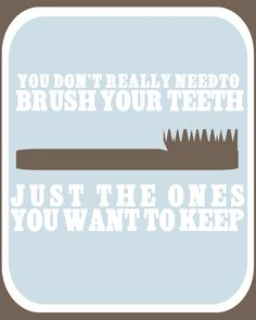 Regular brushing is critical to healthy teeth for kids and adults. Do your kids need a little reminder to brush their teeth at least twice a day? This free printable makes fun bathroom art, and is a great way to remind your kids to brush, brush, brush. Dental Quotes, Dental Facts, Dental Humor, Dental Hygiene, Dental Health, Oral Health, Dental Care, Braces Humor, Dentist Jokes