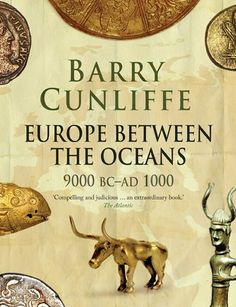 Europe Between the Oceans - Cunliffe, Barry - Yale University Press