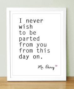 "Wedding day quote - ""I never wish to be parted from you from this day on."""