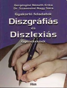 Marci fejlesztő és kreatív oldala: Gyakorló feladatok diszgráfiás és diszlexiás gyere... Aspergers, Grammar, Teaching, Education, School, Books, Kids, Young Children, Libros