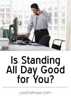 Headlines warn spending extra time in your chair can increase your risk of cancer, cause diabetes, & shorten your life. In an understandable effort to avoid falling prey to this apparent public health hazard, many people have turned to standing desks at work or otherwise made changes to reduce the amount of time they spend sitting on a daily basis. This shift, though, raises an important question ... | Is Standing All Day Good for You? from #LoveToKnow