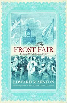 Buy The Frost Fair (Christopher Redmayne Mysteries) by Edward Marston at Mighty Ape NZ. Christmas, In the grip of the coldest winter for years, the River Thames is frozen from bank to bank and London celebrates with a traditional fr. Book Club Books, My Books, Book Lists, Murder Most Foul, Dance Of Death, Detective Series, Beautiful Series, Vintage Book Covers, Ebook Cover