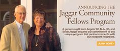 Announcing the Jaggar Community Fellows Program: A generous gift from Angela '62, M.A. '65, and Scott Jaggar secures our commitment to this unique program that partners students with our nonprofit neighbors.
