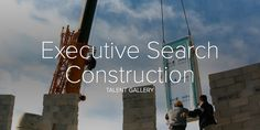 #executivesearch #construction #headhunting #selection