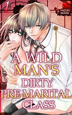 "A Wild Guy's Dirty Pre-Marital Class Vol.1 (TL Manga):   Due to the family factory doing poorly, Midori enters the collage of ""Oedo Women's Institute"" on a full ride. Known as the ""Institute to marry into wealthy families"",  the institute is a ""Super-gentlewoman preparatory institute"" that promises their students' future. To ensure her family's future, Midori is adamant on marrying a rich boy. But she gets kissed by her beautiful female roommate… And pinned down…!! On top of that, the ..."
