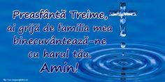 Preasfântă Treime, ai grijă de familia mea binecuvântează-ne cu harul tău. Amin! Amin, Weather