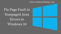 Fix Page Fault in Nonpaged Area Errors in #Windows10  #windows #windowshelp #windows10help