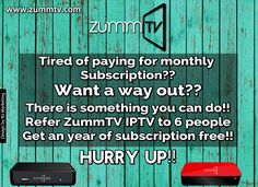 Tired With Monthly TV Channels Subscription With Low Quality,  Want a Way Out ? Try ZUMMTV IPTV Service . ZUMMTV is a premium service IPTV provider with a wide selection of channels. We have 2000+ Multi-Cultural Channels and wide variety of both Hollywood and Bollywood movies to browse from!!  Note : if you refer our services to 6 of your friends then you can get 1-year subscription free!! It cannot get better than this!!  Visit http://zummtv.com/ today!