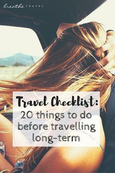 Travel Checklist: 20 Things To Do Before Travelling Long-Term