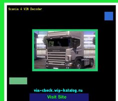 Scania 4 VIN Decoder - Lookup Scania 4 VIN number. 190751 - Scania. Search Scania 4 history, price and car loans.