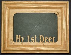 5x7 My 1st Deer Hunting Picture Frame by StansGifts on Etsy, $19.95