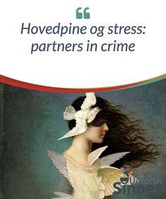 Hovedpine og stress: partners in crime  Der er mange typer #hovedpine. Men dem, der er udløst af #stress, er de mest normale, #familiære og #udholdende.  #Anekdoter