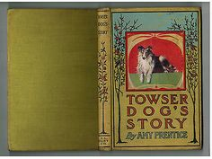 VERY RARE 1906 Childrens Bk TOWSER DOG'S STORY Collie Prentice 4 Color Plates