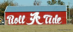 Roll Tide Barn In Alabama photo by Freeman's Photos 2011. Made me think of my old friend, Doug!