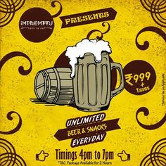 Blow away your monday blues! Enjoy Unlimited beer & snacks at Rs. 999/- per person. Call us to make reservations.