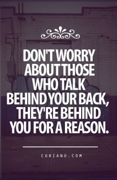 February 11th 2013 / Quote #139 Those Who Talk Behind Your Back | DDMBOSS