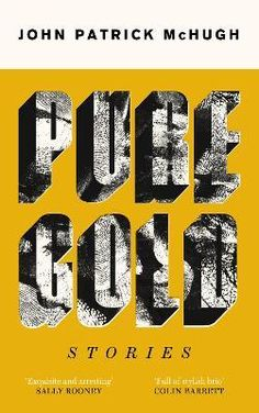 Pure Gold : John Patrick McHugh : 9781848407916 The Fragile, Coming Of Age, Audio Books, Pure Products, Ireland Language, West Coast Of Ireland, Story Drawing, Beautiful Book Covers, Gold
