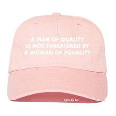A Man Of Quality Isn't Threatened By A Woman Of Equality Feminist Feminism Baseball Cap Baseball Hat Tumblr Style Hat Feminist Hat