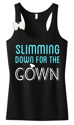 Slimming Down for the Gown #Bride #Workout  Tank Top with Bow -- By  #NobullWomanApparel,  for  only  $24.99! Click  here  to  buy  http://nobullwoman-apparel.com/collections/wedding-bridal-shirts/products/slimming-down-for-the-gown-tank-top-with-bow