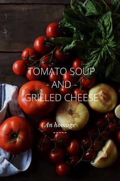 TOMATO SOUP AND GRILLED CHEESE An homage T W I T T E R & I N S T A G R A M @jackiekaiellis www.jackiekaiellis.com #food