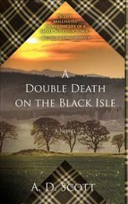 Getting the scoop in an atmospheric Scottish mystery   A.D. Scott's intriguing mystery, A Double Death on the Black Isle, is set in the 1950s in the Scottish Highlands A Double Death on the Black Isle   BookPage