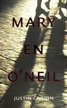 Mary en O'Neil - Justin Cronin
