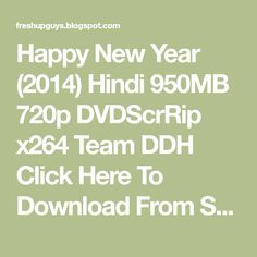 Happy New Year (2014) Hindi 950MB 720p DVDScrRip x264 Team DDH Click Here To Download From SRVR 1:  Happy New Year (2014) Hindi Mo... Happy New Year Movie, Happy New Year 2014, Happy New Year Bollywood, Happy New Year Download, Hindi Movies Online, Full Movies Download, News, Movies Free, Horror