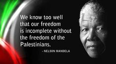 Nelson Mandela asked for Palestinians to be free of aparthied as South Africa was. He died hoping for this. Palestine Quotes, Nelson Mandela Quotes, Hd Quotes, Life Quotes, The Freedom, Oppression, Education Quotes, Beautiful Words, Great Quotes