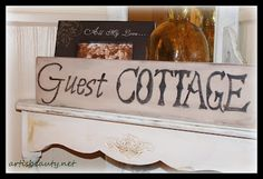 "ART IS BEAUTY: Knock off Pottery Barn ""guest cottage"" sign Copy Cat challenge.http://arttisbeauty.blogspot.com/2012/07/knock-off-pottery-barn-guest-cottage.html"