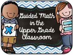 Blog Post about using Guided Math in the Upper Grades!