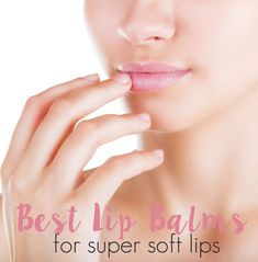 Best Cold Weather Lip Balms for Super Soft Lips
