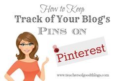 How to Keep Track of Your Blog's Pins on Pinterest - with printables