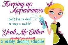 Keeping up Appearances: Printable cleaning schedule for those who don't like to clean or schedule | Under the Golden Apple Tree by elvira