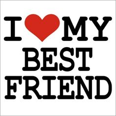 i love my friend images - Google Search