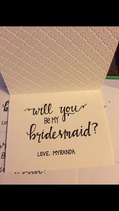 """Will you be my bridesmaid"" cards. Hand lettered."