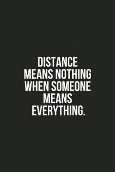 Moving On Quotes: Distance Quotes