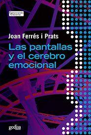 """""""Las pantallas y el cerebro emocional"""" de Joan Ferrés i Prats  En nuestros días, la era de las nuevas tecnologías y la del cerebro se dan la mano. El cerebro emocional es el eje en torno al que pivota la actividad mental.  Cuando la mayor parte de las comunicaciones son mediadas por pantallas sólo se puede garantizar la formación integral de las personas si se les proporciona una competencia mediática que atienda a los procesos de carácter  inconsciente.  Signatura: 659 FER pan 22/9/2014"""