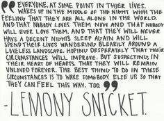 oh lemony snicket, you cut to the heart of me