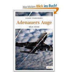 Adenauers Auge: Amazon.de: Edgar Franzmann: Bücher