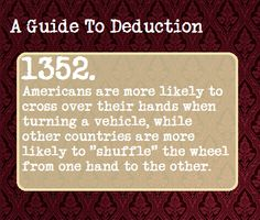 A Guide to Deduction. That's funny because I was taught how to drive by French people and they told me to use the shuffle technique.