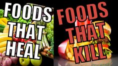 Foods That Heal & Foods That Kill Find what foods may be beneficial and what foods may be detrimental to your health! Backwards Society- the media is coverin...
