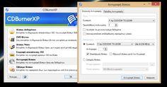 Το CDBurnerXP είναι μία εξαιρετική freeware burning λύση με πολλές δυνατότητες που σε κάθε έκδοση διευρύνονται συνεχώς μπορείτε να γράψετε CDs και DVDs καθώς και Blu-Ray και HD-DVDs. Ακόμη μπορείτε να γράψετε cd απευθείας από αρχεία ISO καθώς και να δημιουργήσετε αρχεία ISO.  CDBurnerXP 4.5.8.6795  Author's Website: ΛΕΙΤΟΥΡΓΙΚΟ ΣΥΣΤΗΜΑ: Windows