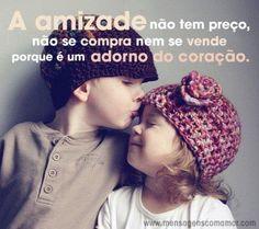A #amizade não tem #preco não se #compra  nem se #vende porque é um #adorno do #coracao. #amigos