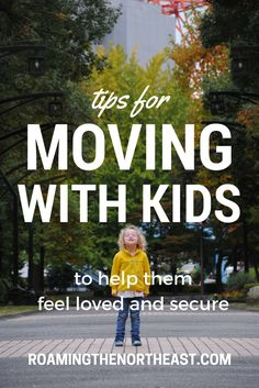 Moving With Kids - Tips for before, during, and after a move.