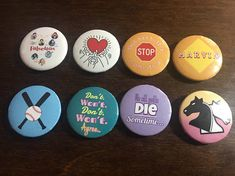 Falsettos Inspired Pins Pin Designs Include: - Falsettos Revival Logo - Falsettos Original Logo - This had better come to a stop, - MARVIN! - Jasons Baseball and Bat - Dont. Wont. Dont. Wont. Agree... - We all gotta die sometime... - Chess Knights All pins are 1 in diameter Plain