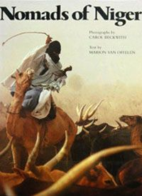 Nomads of Niger  by Carol Beckwith  Published: Abrams / Abradale 1983 by Carol Beckwith  Published: Harry N. Abrams, 1999 1983